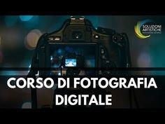 CORSO DI FOTOGRAFIA DIGITALE - Soluzioni Artistiche - Domenico Bruzzese - YouTube