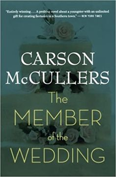 The Member of the Wedding: Mccullers, Carson: 9780618492398: Amazon.com: Books Any Book, This Book, Good Books, Books To Read, Classic Literature, Classic Books, Word Pictures, Coming Of Age, Humor