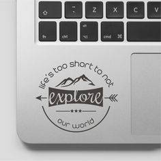 Macbook Decal Quote | Lifes to short to not explore | Laptop Decal Quote | Macbook Sticker Adventure Quote Vinyl Decal | Travel Quote by FixateDesigns on Etsy