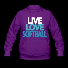 Live Love Softball Hooded Sweatshirt - hubby would so want this but in another color...not purple