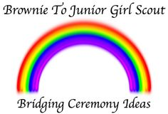 Here's what you need to do to have a successful Brownie to Junior Girl Scout bridging ceremony.