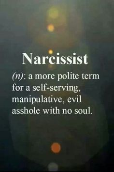 Narcissist..and he is proud to be called this???? Wow..