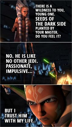 (Ahsoka's vision on Mortis…) Older Ahsoka: Are you happy, child? Your master, does he treat you well? Ahsoka Tano: What concern of it is yours? Older Ahsoka: I am your future, your potential. Ahsoka Tano: This is a trick. Star Wars Meme, Star Wars Facts, Star Wars Quotes, Star Wars Rebels, Star Wars Clone Wars, Star Trek, Ahsoka Tano, Dark Side, Neck Tatto