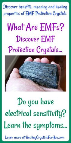 Crystal Properties and Meanings #EMFProtectionCrystals see EMF Protectioncrystalslist and stones |learn #EMFsensitivity symptoms |help to heal symptoms of #electricalsensitivity | block EMFs