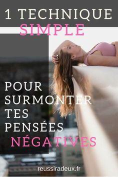 Technique simple pour surmonter tes pensées négatives Burn Out, Happy Mom, Stressed Out, Positive Attitude, Vie Positive, Positive Vibes, Yoga, How To Stay Motivated, Positive Affirmations