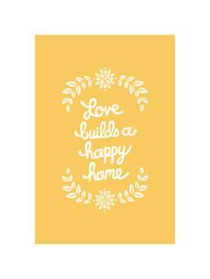 'Love Builds', on Minted.com - When Matthew and I moved in to our house, there was a wooden heart in our bedroom that had this phrase on it. I cannot bear to throw it away because it means a lot to both of us, but if I could buy a print that has the saying on it, I could possibly convince him to part with a 1980s relic?
