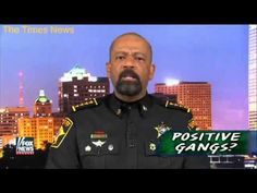 Sheriff David Clarke: Hillary's 'Positive Gangs' Comment Shows 'Total Disconnect'