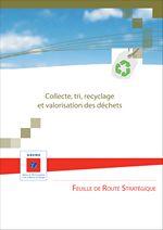 Feuille de route : collecte, tri, recyclage et valorisation des déchets – ADEME