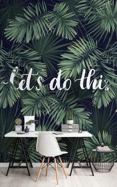 lets-do-this-motivational-wallpaper-mural Wallpaper for the wall design and ideas Boss Wallpaper, Office Wallpaper, Designer Wallpaper, Wallpaper Decor, Interior Design Wallpaper, Bedroom Wallpaper, Wallpaper Wallpapers, Wallpaper Ideas, Tropical Wallpaper
