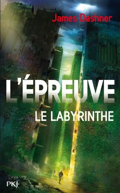 L'Epreuve, tome 1 : Le Labyrinthe, de James Dashner. PKJ.