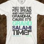 MUST GET THIS TSHIRT ASAP! Get out the rye bread and mustard Grandma, Cause it's grand salami time! Mariners Dave Niehaus