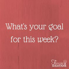 What's your #1 #priority for this week?  #Plan #goals
