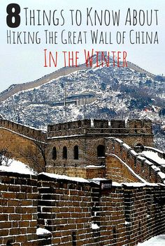 If you are considering walking the Great Wall of China in the winter, make sure you are prepared! Here are 8 things to know about this incredible walk.