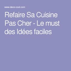 1000 ideas about refaire sa cuisine on pinterest - Refaire sa cuisine pas cher ...