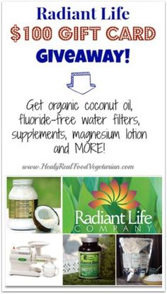 Radiant Life $100 Gift Card Giveaway! Get Coconut Oil, Water Purifiers and MORE! @ Healy Real Food Vegetarian #giveaway #coconutoil #realfood