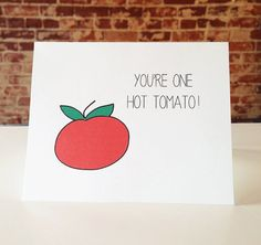 Hand-Drawn Card. You're One Hot Tomato.