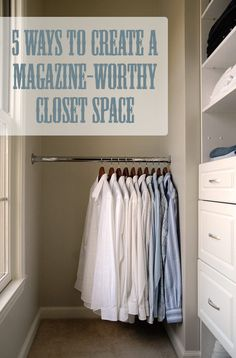 5 ways to create a magazine-worthy closet #closetmakeover #closetorganization #decortips