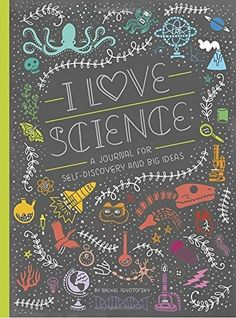 I Love Science: A Journal For Self-Discovery and Big Ideas on www.amightygirl.com