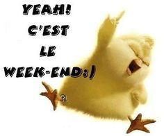 Yeah! C'est le week-end :)