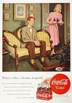 Coca-Cola First Date 1949 Fellow Welcomes - Vintage Ads with Sex Appeal. Over 2000 vintage designs which could be said to have sex appeal. The blurred line between sex appeal and sexism. Coca Cola Poster, Coca Cola Ad, World Of Coca Cola, Pepsi, Old Advertisements, Retro Advertising, Retro Ads, Coke Ad, Vintage Coke