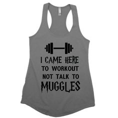 I Came Here to Work Out Not Talk to Muggles by formytuition