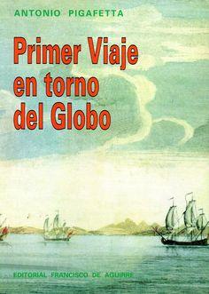 Primer Viaje en torno del Globo. Antonio Pigafetta