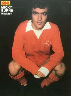 Mickey Burns of Blackpool in 1974.