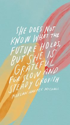 Image of: Beautiful Quotes And Motivation Quotation Image As The Quote Says Description The Future Growing On Waiting Strength Encouragement Patience Waiting Pinterest 877 Best Evergreen Loves Quotes Images In 2019 Beautiful Words