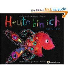 Heute bin ich - Mies van Hout ; Philosophieren mit Kindern; Kunstunterricht