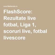 FlashScore: Rezultate live fotbal, Liga 1, scoruri live, fotbal livescore