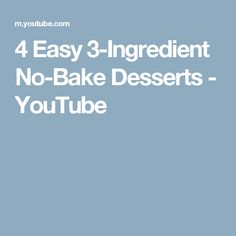 4 Easy 3-Ingredient No-Bake Desserts - YouTube