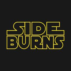 Awesome 'Side+Burns' design on TeePublic! - In a galaxy far, far away... Nothing was cooler than sweet sideburns. Rebels, Imperials and Corellian smugglers all rocked the burns. (SciFi Tshirts)