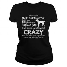 IF YOU MESS WITH MY Dalmatian LIMITED TIME ONLY. ORDER NOW if you like, Item Not Sold Anywhere Else. Amazing for you or gift for your family members and your friends. Thank you! #dalmatian #dog #pets