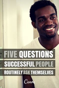5 Questions Successful People Routinely Ask Themselves http://www.fastcompany.com/3031279/work-smart/the-5-questions-successful-people-routinely-ask-themselves