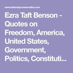 Ezra Taft Benson Quotes on Freedom, America, Constitution, Liberty, Etc. Constitution Quotes, Quotable Quotes, Me Quotes, General Conference Quotes, Freedom Quotes, Socialism, Liberty, Homeschool, Politics