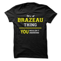 (Tshirt Name 2016) Its A BRAZEAU thing you wouldnt understand Facebook TShirt 2016 Hoodies Tees Shirts