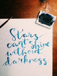 """""""Stars can't shine without darkness""""  #quote #quotes #handlettering #brushlettering #watercolor"""