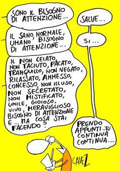 Ho bisogno di attenzione...di Massimo Cavezzali