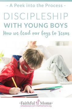 great ideas for discipling BOYS!!