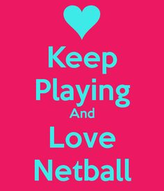Keep Playing And Love Netball Poster | Becky | Keep Calm-o-Matic
