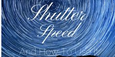Understand shutter speed and how to use it successfully to create amazing images. #photography #photos #shutterspeed #blogging #bloggerphotos @frenchrobin