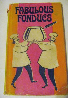 fabulous fondues cookbook