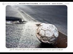 Educacion para la seguridad 2. Tema: Detrás de la pelota... - YouTube