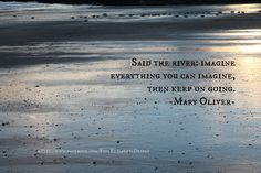 Said the river Poem Quotes, Heart Quotes, Mary Oliver Quotes, Yes Man, Christmas Decorations For The Home, Alphabet Soup, Images And Words, School Quotes, Heartstrings