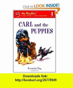 Carl and the Puppies (My Readers) (9780312624835) Alexandra Day , ISBN-10: 0312624832  , ISBN-13: 978-0312624835 ,  , tutorials , pdf , ebook , torrent , downloads , rapidshare , filesonic , hotfile , megaupload , fileserve