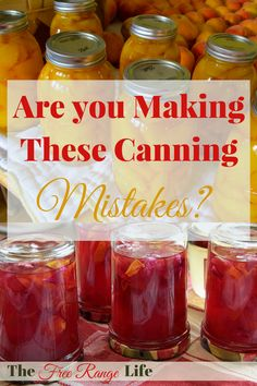 Canning is a great way to preserve your garden or local, seasonal favorites. Are you making these canning mistakes that cost you time, money or your health?