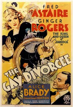 The Gay DivorceFred Astaire, Ginger Rogers and Alice Brady 1934