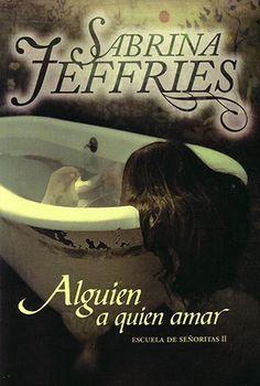 Sabrina Jeffries, Alguien a Quien Amar http://www.nochenalmacks.com/