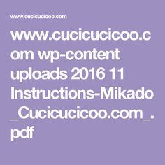 www.cucicucicoo.com wp-content uploads 2016 11 Instructions-Mikado_Cucicucicoo.com_.pdf
