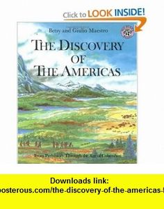 The Discovery of the Americas From Prehistory Through the Age of Columbus (The American Story) (9780688115128) Betsy Maestro, Giulio Maestro , ISBN-10: 0688115128  , ISBN-13: 978-0688115128 ,  , tutorials , pdf , ebook , torrent , downloads , rapidshare , filesonic , hotfile , megaupload , fileserve
